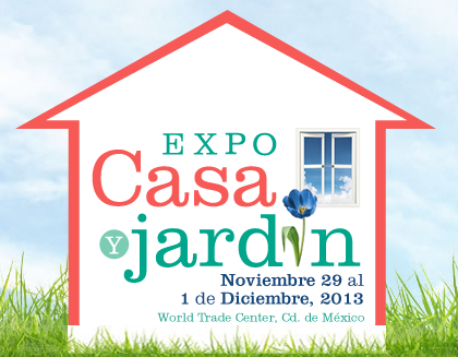 Expo Casa y Jardín 2013